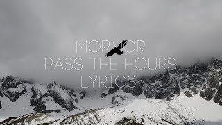 MorMor   Past The Hours (Lyrics  Lyric Video)