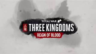 VideoImage1 Total War: THREE KINGDOMS - Reign of Blood