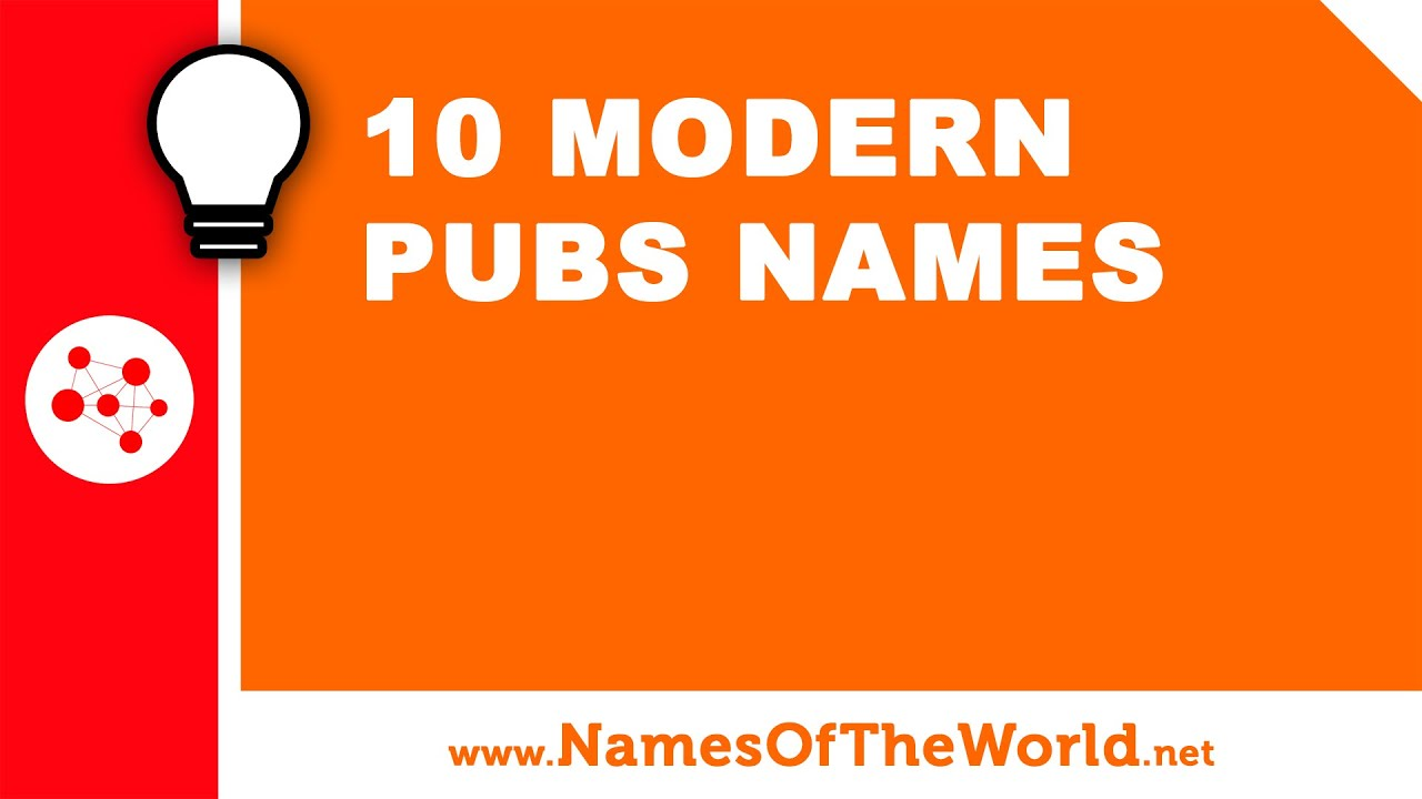 10 modern pubs names - the best names for your company - www.namesoftheworld.net