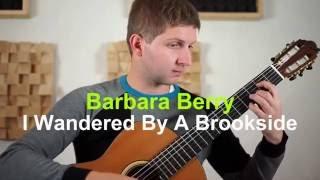 Barbara Berry/ ver. Eva Cassidy: I Wandered By a Brookside, Janoš Jurinčič (classical guitar)