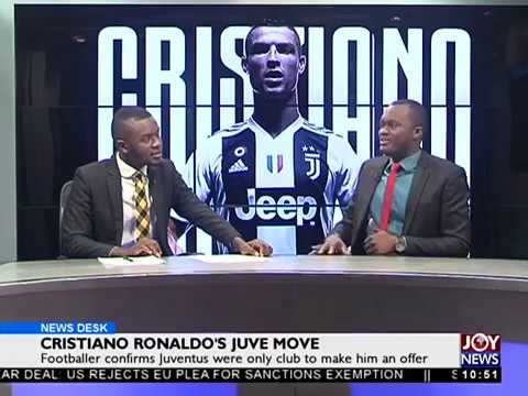 Christiano Ronaldo's Juve move - Sports Desk on JoyNews (17-7-18)