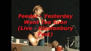 Feeder - Yesterday Went Too Soon (Live - Glastonbury Fest)