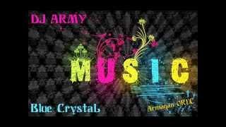 Dj Army - Blue Crystal