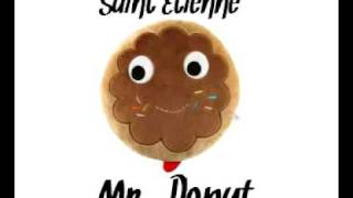 SAINT ETIENNE  - MR. DONUT