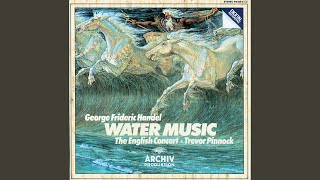 Handel: Water Music Suite No. 2 In D, HWV 349   2. Alla Hornpipe
