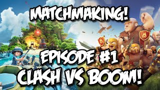 Clash Of Clans VERSUS Boom Beach Episode 1  Matchmaking