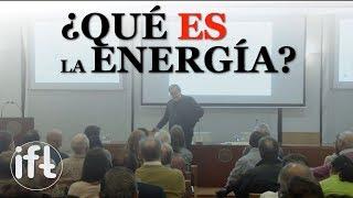 ¿Qué es la energía? | De la vis viva a la vis tenebris