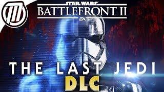 Star Wars Battlefront 2: The Last Jedi DLC Season Breakdown   Campaign, Heroes, Vehicles & Maps