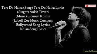 TERE DO NAINA SONG ANKIT TIWARI LYRICS 2019