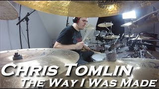 Chris Tomlin - The Way I Was Made (Drum Cover by JD)