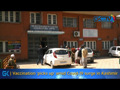 Vaccination 'picks up' amid Covid-19 surge in Kashmir