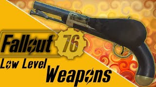 Fallout 76 the best weapons for low level characters for players level 1 - 10