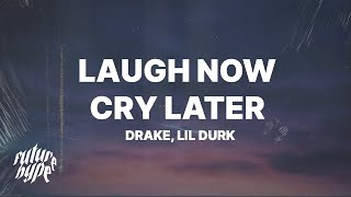Drake - Laugh Now Cry Later (Lyrics) ft. Lil Durk