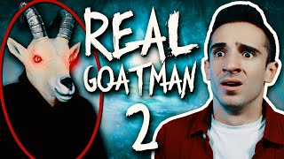 GOATMAN IS REAL 2!
