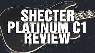 Schecter Platinum C1 Demo Review