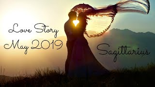 Sagittarius - Reunion of a lifetime! - Love Story May 2019