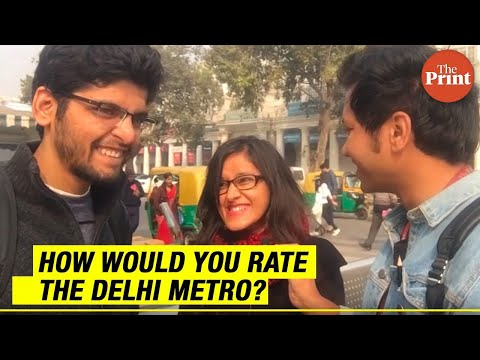 On a scale of 1 to 10, how would you rate the Delhi metro?