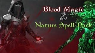 The Elder Scrolls V: Skyrim Mods: Nature Spell  And Blood Spell Pack