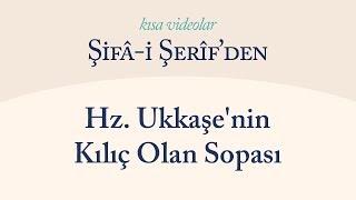 Kısa Video: Hz. Ukkaşe'nin Kılıç Olan Sopası
