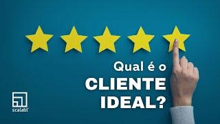 Qual é o cliente ideal?