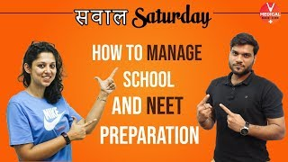 Tips to Manage School and Neet Preparation Effectively | Ask your Doubts on a Live Session