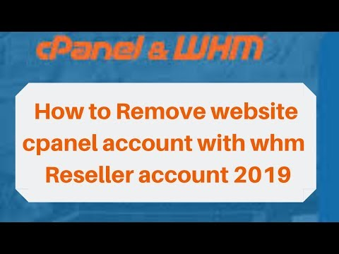 How to Remove website cpanel account with whm Reseller account 2019