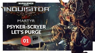 Warhammer 40K: Inquisitor - Martyr | PSYKER-SCRYER OF THE EMPIRE - Lets Play 01 (PC Gameplay)
