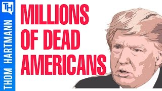 Can Trump Get Away With Two Million Dead Americans?