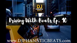 Driving with Beats Ep  10 x Metro Boomin type beat x Drake OVO R&B type beat www.DJPHANATICBEATS.com