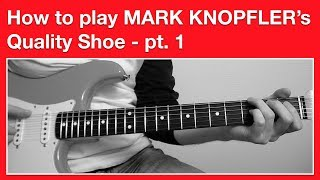 Mark Knopfler Quality Shoe - How to play SOLO