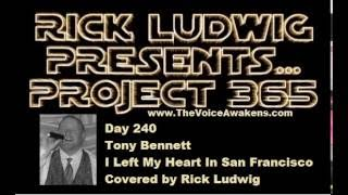 I Left My Heart In San Francisco (Tony Bennett) covered by Rick Ludwig
