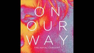 The Royal Concept - On Our Way High Quality Mp3