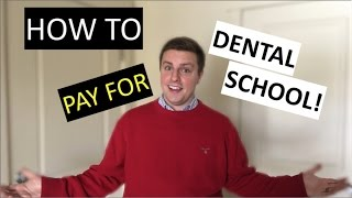 HOW TO PAY FOR DENTAL SCHOOL!!!