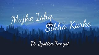 Mp3 Mujhe Ishq Sikha Karke Female Song Download
