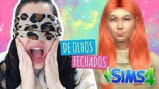 CRIANDO UMA SIM DE OLHOS FECHADOS!!! - Desafio BLINDFOLD The Sims 4