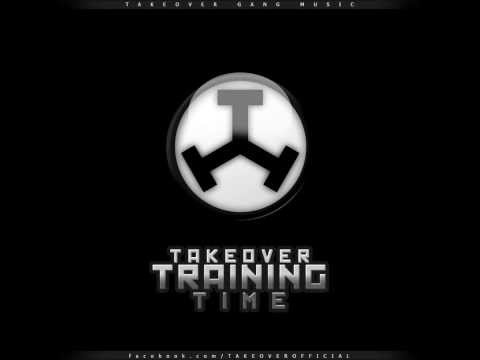Takeover Gang - Takeover Training Time: Vitamin R
