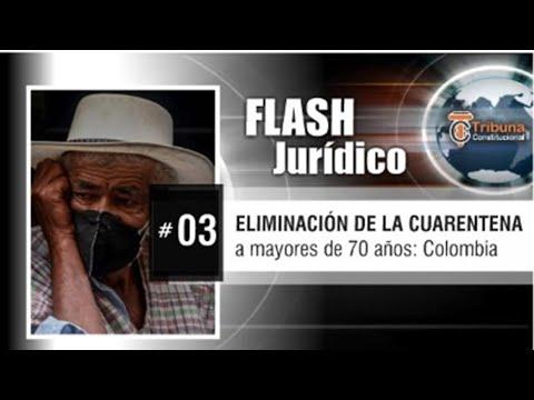 ELIMINACIÓN DE LA CUARENTENA A MAYORES DE 70 AÑOS - Colombia - Flash Jurídico #3