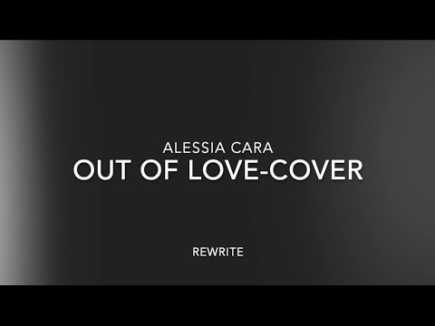 Alessia Cara-Out Of Love(Cover)Rewrite - IamRenee' Bailey