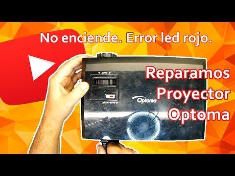 [Solución 2017] Reparamos proyector Optoma que no enciende. Error led rojo parpadeando.