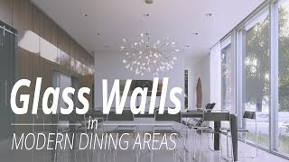 Glass Walls In Modern Dining Areas - Homedesignlover
