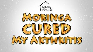 Moringa Cured My Arthritis