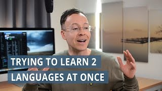 Trying to learn 2 languages at once