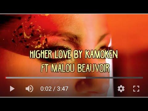 """Kamoken ft. Malou Beauvoir - """"Higher Love"""""""