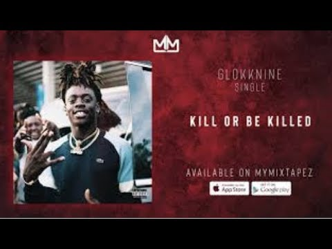 "GlokkNine – ""Kill Or Be Killed"""
