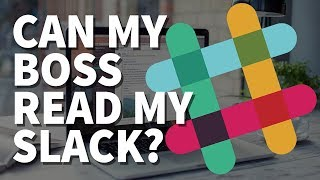 Yes,YourBossCanReadYourSlackMessages