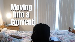 Moving into a Convent!