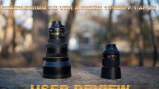 Nikon 200mm f/2 & Nikon 105mm f/1.4 USER Review