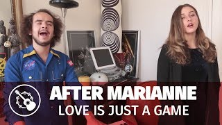 After Marianne — Love is just a game