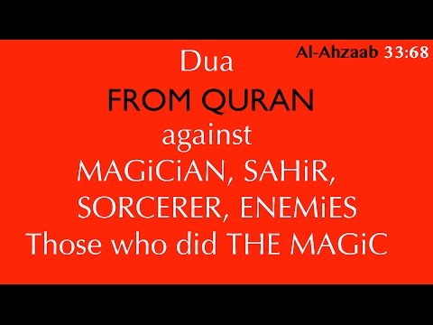 Dua against MAGiCiAN, SAHiR, SORCERER, ENEMiES | Those who did THE MAGiC (repeated)