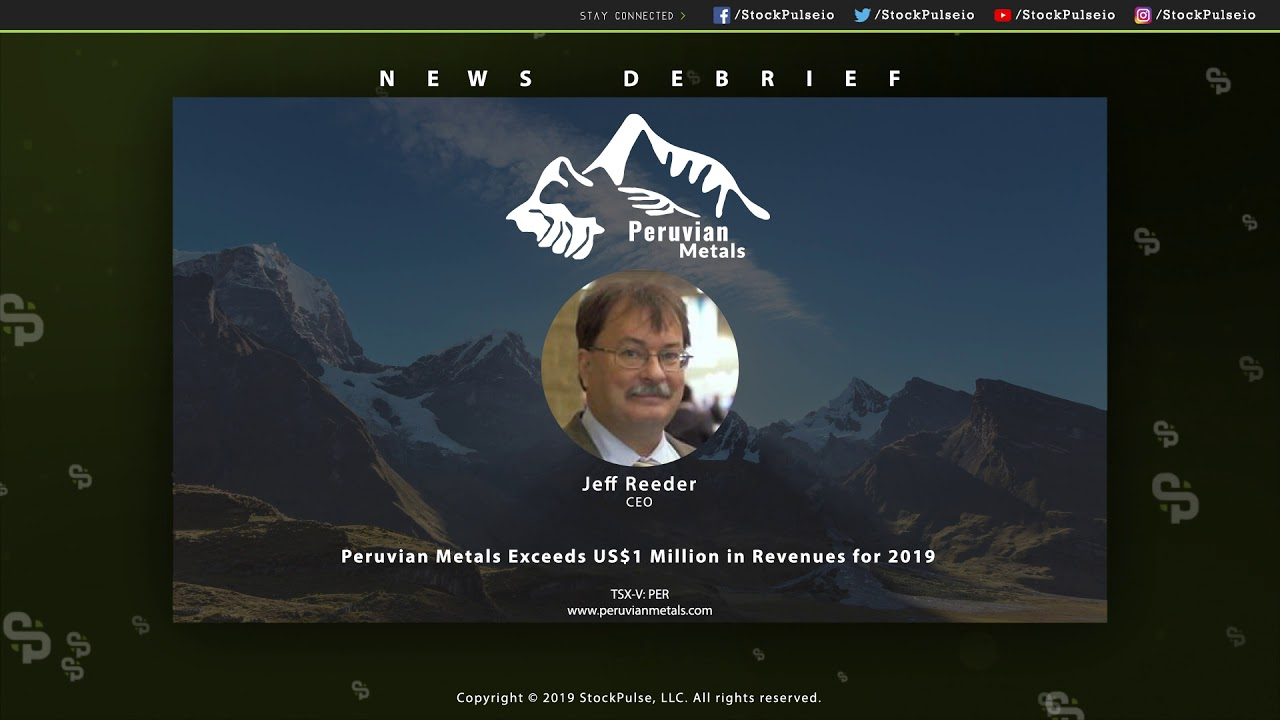 Peruvian Metals Exceeds US$1 Million in Revenues for 2019